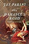 The Damascus Road: A Novel of Saint Paul