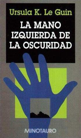 La mano izquierda de la oscuridad by Ursula K. Le Guin