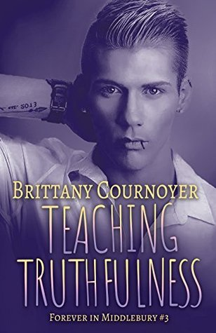 Teaching Truthfulness (Forever in Middlebury, #3)
