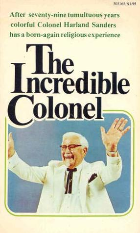 The Incredible Colonel by Harland Sanders