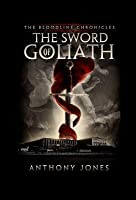 The Sword of Goliath (The Bloodline Chronicles #1)