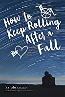 How To Keep Rolling After a Fall: A Swoon Novel (Swoon Novels Book 15)