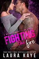 Fighting the Fire (Warrior Fight Club, #3)