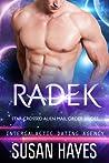 Radek (Star-Crossed Alien Mail Order Brides #6; Intergalactic Dating Agency #57)