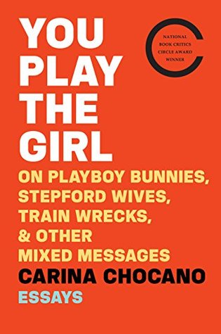 You Play the Girl: And Other Vexing Stories That Tell Women Who They Are