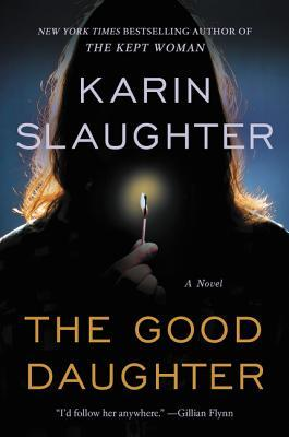 The Good Daughter Good Daughter 1 By Karin Slaughter