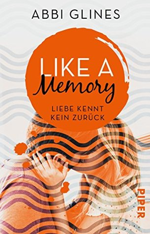 Like a Memory – Liebe kennt kein Zurück (Sea Breeze Meets Rosemary Beach #1)