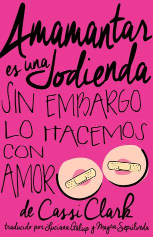 Amamantar Es Una Jodienda, Sin Embargo Lo Hacemos Con Amor