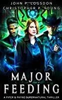 Major Feeding: A Piper & Payne Supernatural Thriller (Netherworld Paranormal Police Department)