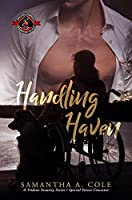 Handling Haven (Special Forces: Operation Alpha & Deimos/Trident Security/Delta Force Team Crossover - Deimos Book 1)