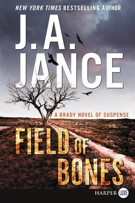 Field of Bones (Joanna Brady, #18) by J A  Jance
