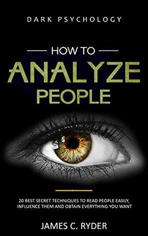 How To Analyze People: Dark Psychology – 20 Best Secret