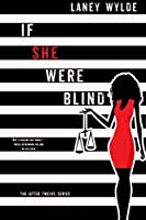 If She Were Blind (The After Twelve Series Book 1)