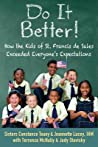 Do It Better!: How the Kids of St. Francis de Sales Exceeded Everyone's Expectations
