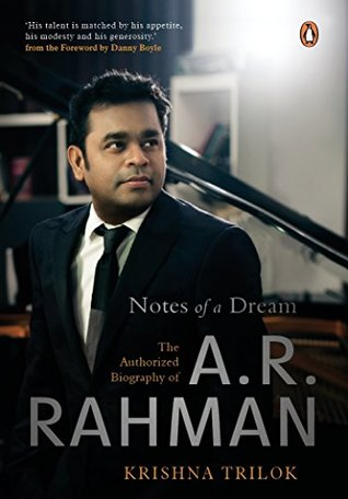 Notes of a Dream - The Authorized Biography of A R Rahman