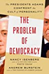 The Problem of Democracy by Nancy Isenberg