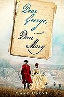 Dear George, Dear Mary: A Novel of George Washington's First Love