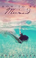 How to be a Mermaid (The Cotton Candy Quintet #1)
