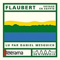 Flaubert - Voyage en Egypte