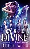 Divine (Divinity's Daughter, #1)