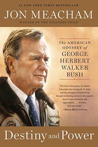 93a81c9a3 Destiny and Power: The American Odyssey of George Herbert Walker Bush