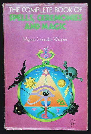 The Complete Book of Spells, Ceremonies and Magic by Migene