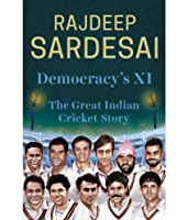 Democracy's XI: The Great Indian Cricket Story