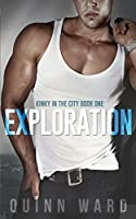 Exploration (Kinky in the City #1)