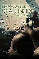 Dead Inside (Temporary Bliss, #1)