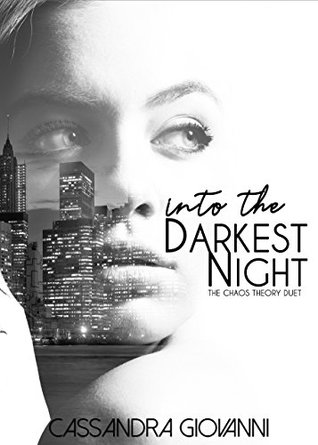 Into the Darkest Night (The Chaos Theory Duet Book 1)