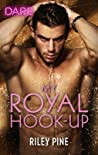 My Royal Hook-Up (Arrogant Heirs, #3)