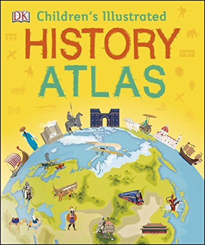 Children's Illustrated History Atlas (Visual Encyclopedia) By DK