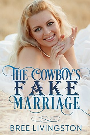 The Cowboy's Fake Marriage (Clean Fake Relationship, #1)