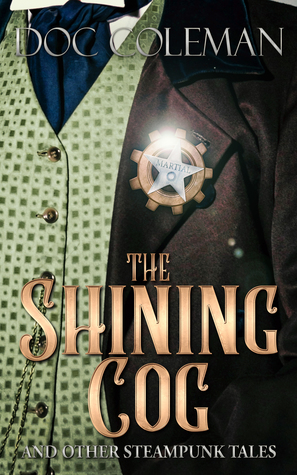 The Shining Cog and Other Steampunk Tales