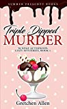 Triple Dipped Murder (Sundae Afternoon Cozy Mysteries, #1)