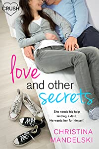 Love and Other Secrets (The First Kiss Hypothesis #2)