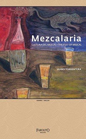 Mezcalaria - The Cult of Mezcal: Edition English / Español