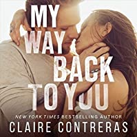 My Way Back to You (Second Chances Duet, #2)