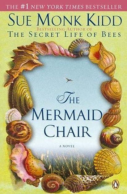 The Mermaid Chair  sc 1 st  Goodreads & The Mermaid Chair by Sue Monk Kidd