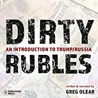 Dirty Rubles: An Introduction to Trump/Russia
