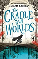 The Cradle of All Worlds: The Jane Doe Chronicles