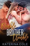 Double Brother Trouble (Stonecreek Valley, #1)