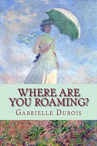 Where are you roaming? by Gabrielle Dubois