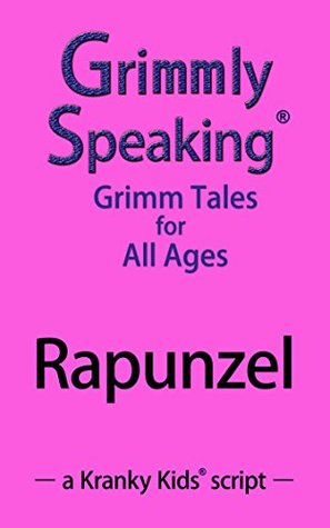 Grimmly Speaking: Rapunzel