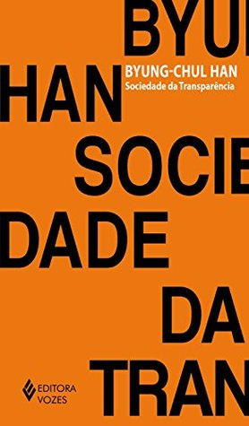 Sociedade da Transparência by Byung-Chul Han