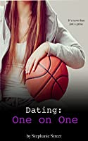 Dating: One on One: Eastridge Heights Basketball Book 1