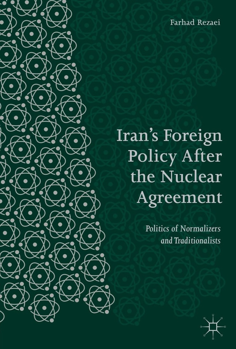 Iran's Foreign Policy After the Nuclear Agreement Politics of Normalizers and Traditionalists