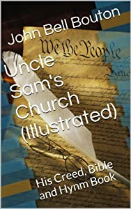 Uncle Sam's Church (Illustrated): His Creed, Bible and Hynm Book