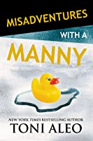Misadventures with a Manny (Misadventures, 15)
