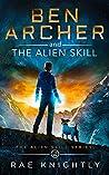 Ben Archer and the Alien Skill (Alien Skill, #2)